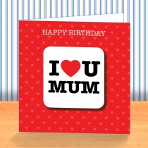 I Love U Mum Coaster Card