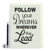Follow Your Dreams Notebook